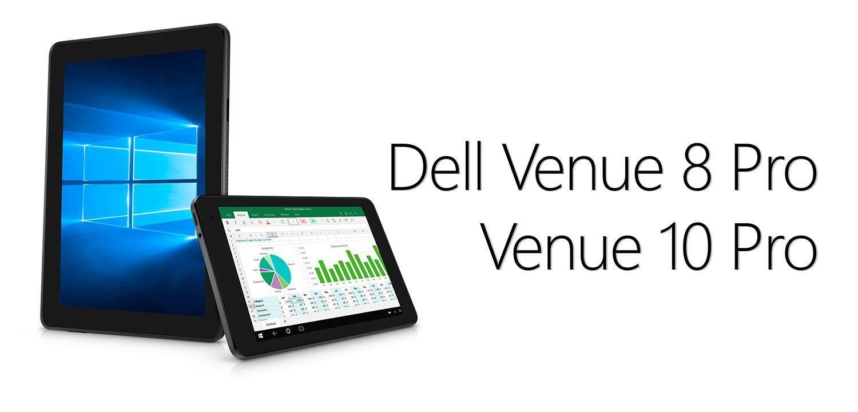 Dell Venue 8 Pro Dell Venue 10 Pro 2015