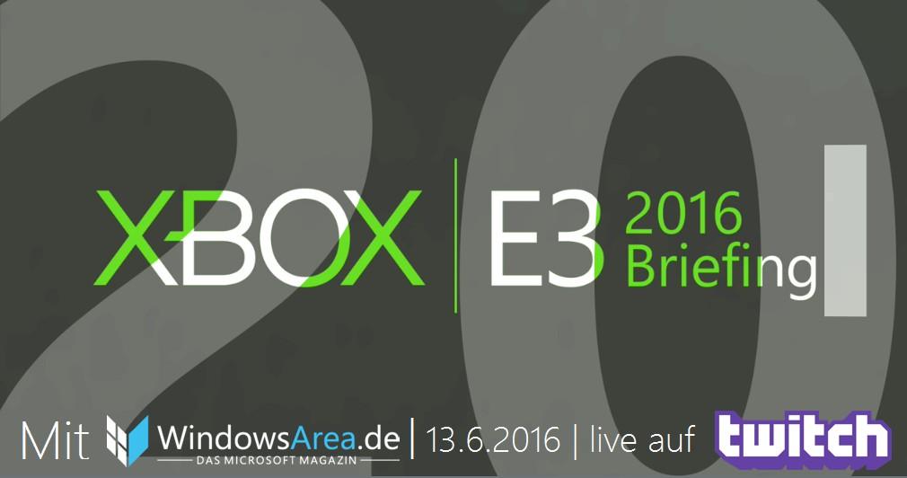 Xbox E3 Briefing 2016 WindowsArea Twitch.