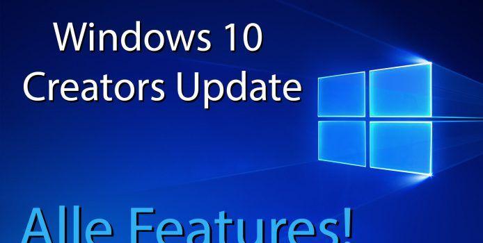 Windows 10 Creators Update: Alle Neuerungen im Überblick